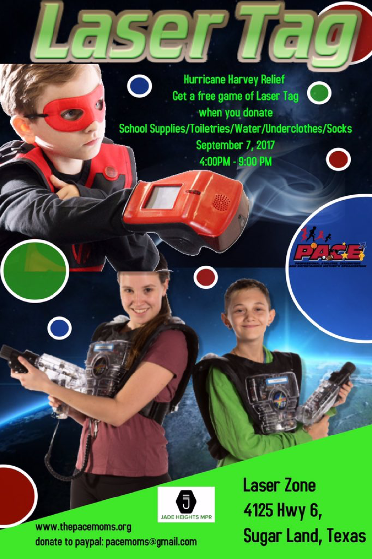 PACE is giving away a free game of laser tag on Sept 7, 2017 from 4-9 pmwhen you donate school supplies, toiletries, water, underclothes and socks to the Hurricane Harvey Relief at Laser Zone, 4125 Hwy 6 Sugarland, TX.  Come out and have fun!    Date and Time:  Thursday September 7, 2017  4pm - 9pm  Location:  Laser Zone  4125 Hwy 6   Houston,  TX
