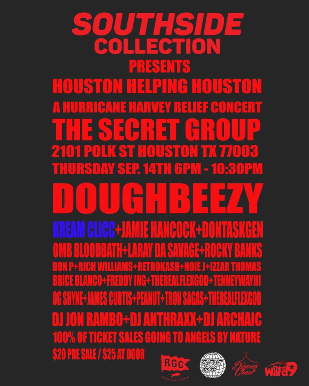 Southside Collection presents Houston Helping Houston: A Hurricane Harvey Relief Concert. Doors open at 6pm. Tickets are $20 presale and $25 at the door. 100% of tickets sales are going to Angels By Nature  Date and Time:  Thursday September 14, 2017  6pm - 10:30pm  Location:  The Secret Group  2101 Polk St  Houston, TX 77003