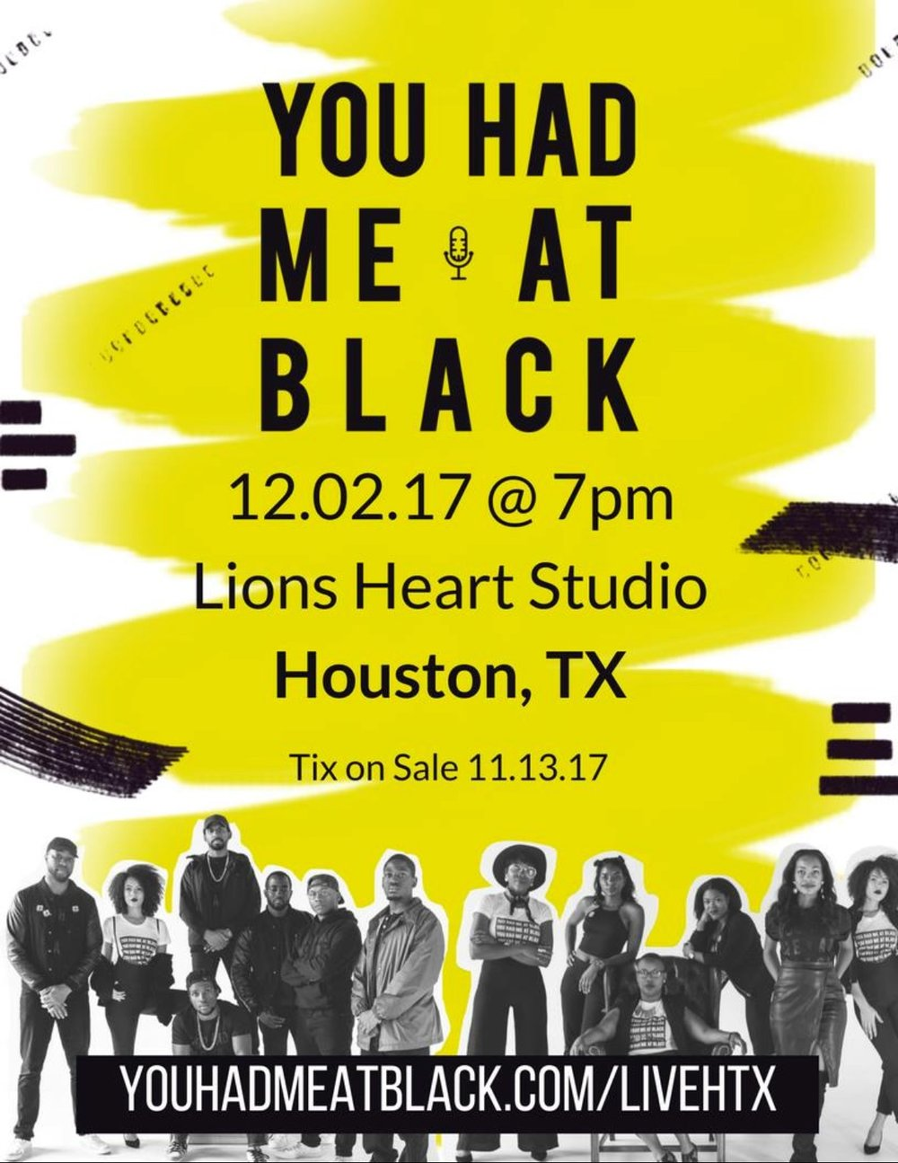 You Had Me at Black is a storytelling kickback series and podcast for people who simply love being black. We have one mission: to reclaim the Black narrative through storytelling, community, and turning up.  Join us as we touch down for the first time in Houston. Expect memorable stories, drinks, good music, great people. Expect vibes.  PURCHASE TICKETS:  WWW.YOUHADMEATBLACK.COM/LIVEHTX   //Doors open @ 7pm, story time @ 8pm //Seating is first come, first served //Drink tickets must be purchased in advance //21+ only