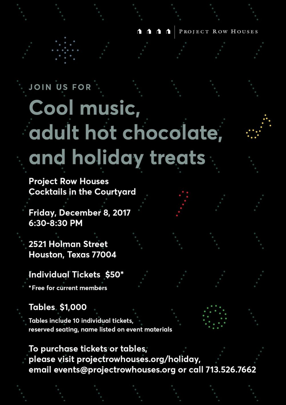 Join us for  Cool music, adult hot chocolate, and holiday treats  Cocktails in the Courtyard  Friday, December 8  6:30-8:30 PM  2521 Holman Street .
