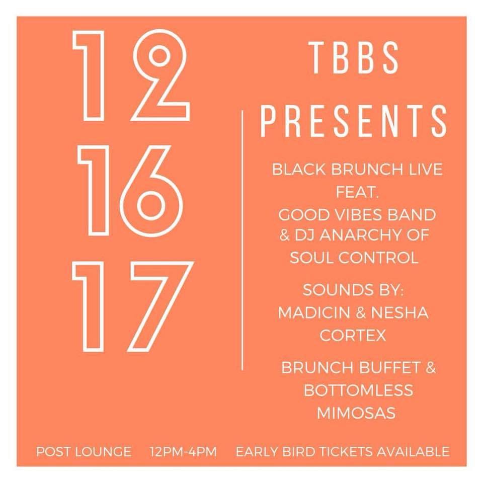 The Black Brunch Series aims to create and curate meaningful experiences under a roof filled with BLACK MEN & WOMEN identifying with the African diaspora who are entrepreneurs, innovators & leaders! Join Houston's finest December 16th, 2017 for another special edition of The Black Brunch Series!!!!     Special Guests include:  Good Vibes Band  Nesha Cortez  Madicin     Sounds Provided by:  DJ Anarchy of Soul Control  Brunch Buffet & Full Bar Available  All tickets include a buffet syle brunch (option for bottomless mimosas available)  Get your tickets  HERE