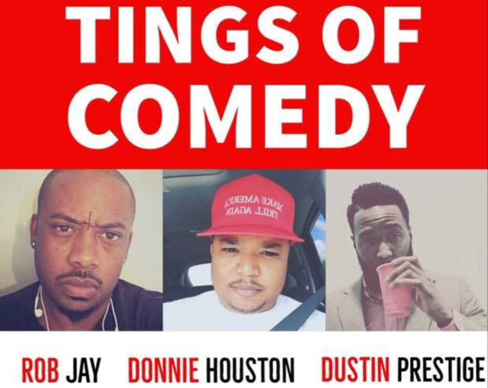 One Stage. One Show. One Night. Tings of Comedy. Rob Jay, Donnie Houston, and Dustin Prestige open and close their TINGS OF COMEDY Tour.