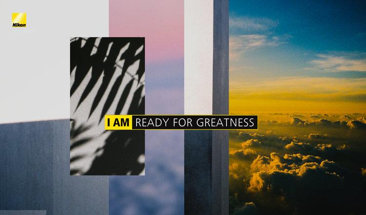 Nikon Ambassador  I am ready for greatness campaign Nikon Asia
