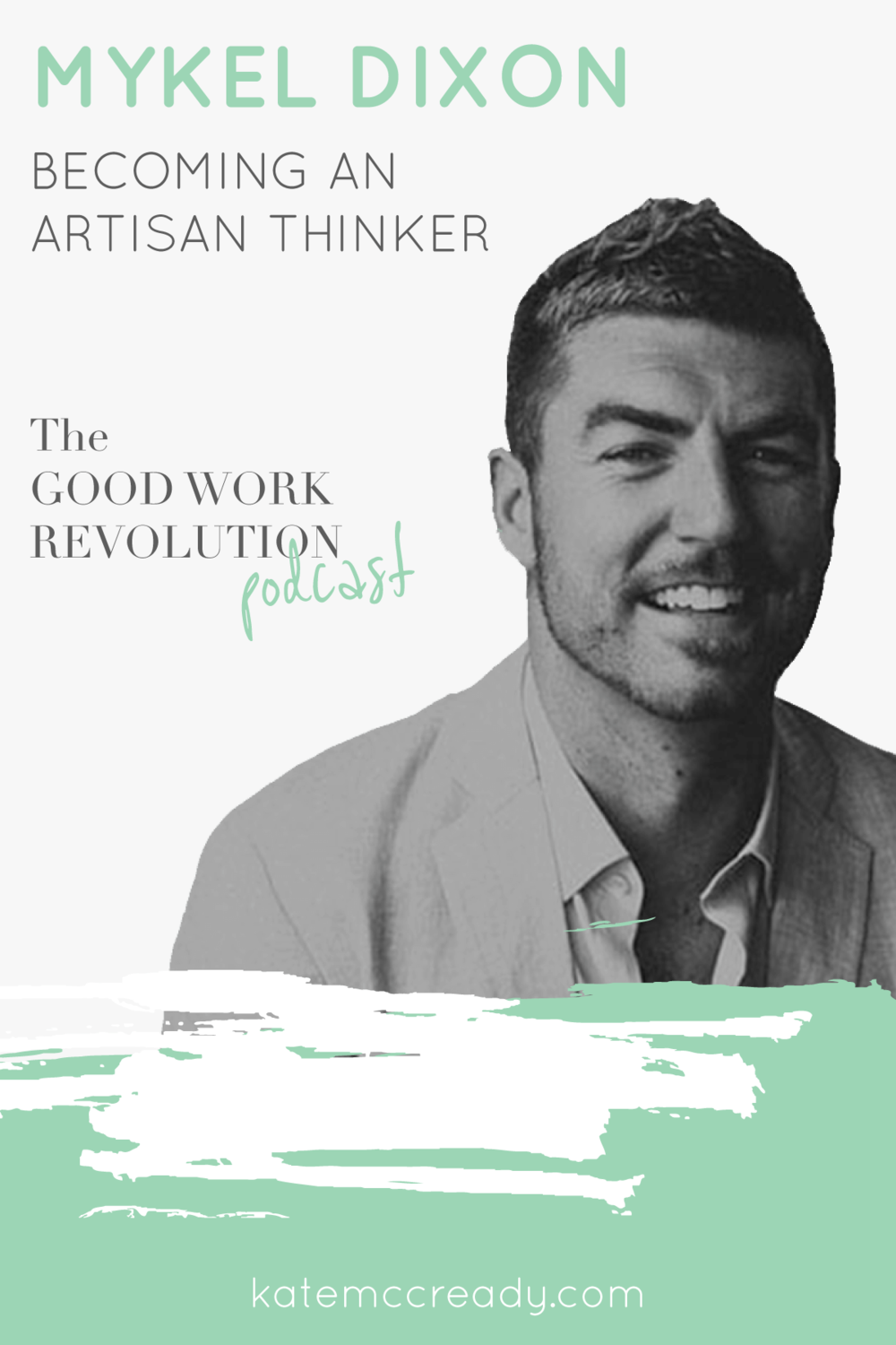 Mykel-Dixon-Podcast-Becoming-an-Artisan-Thinker.png