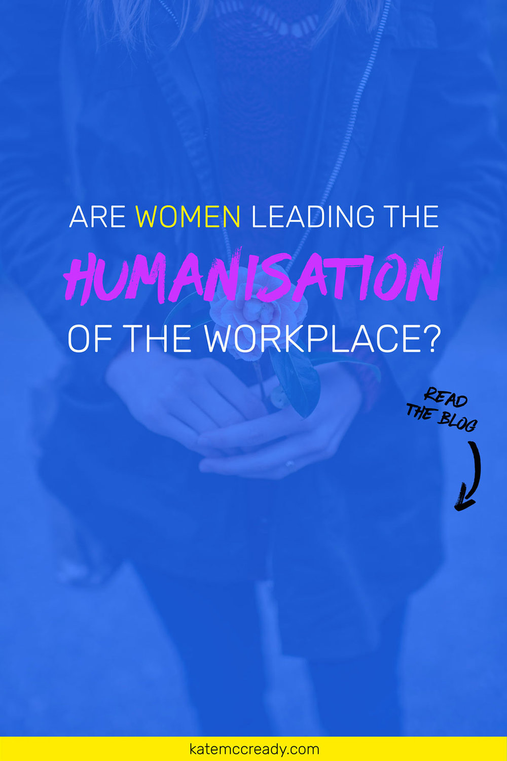 women leading humanisation workplace