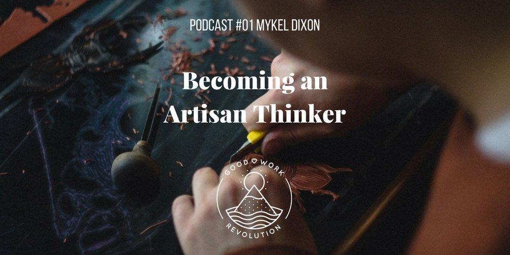 MYKEL DIXON Artisan Thinking.jpg
