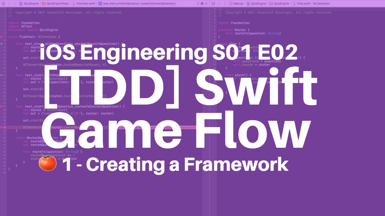 S01E02: [TDD 🍅 1] Creating a Swift Framework - The Game