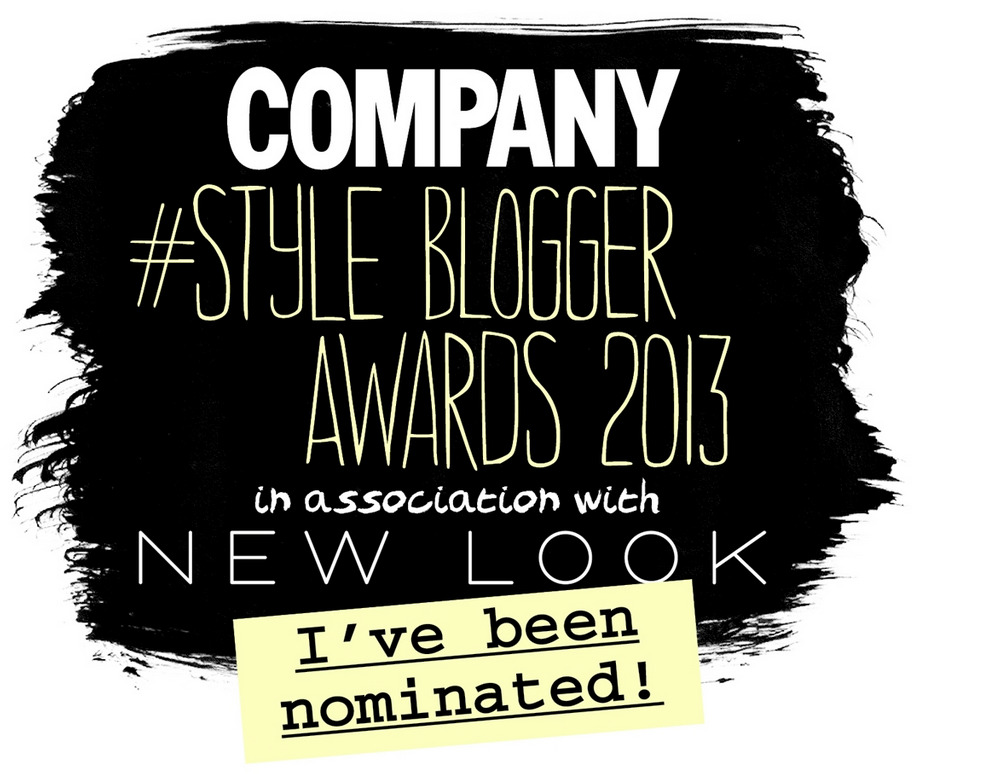 Hello gorgeous…   Fancy nominating me for the @CompanyMagazine #StyleBloggerAwards 2013? Whether it's my #fashion ramblings you like, my use of #photography, or my personal style (erm?) I'd love your vote. You can nominate me  here:     Company 2013 Blog Awards with Newlook     Thank you.    Much love,    Lucie x