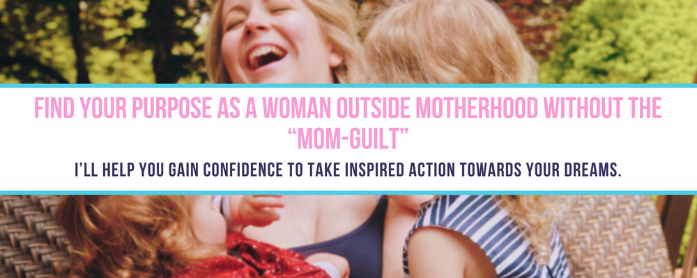 "2nd FIND YOUR PURPOSE AS A WOMAN OUTSIDE MOTHERHOOD WITHOUT THE ""MOM-GUILT"".I'LL HELP YOU GAIN THE CONFIDENCE TO TAKE INSPIRED ACTION TOWARDS YOUR DREAMS.1 (1).png"