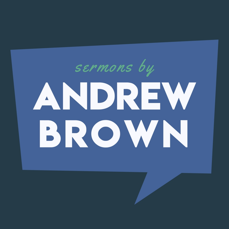 Sermons by Andrew Brown