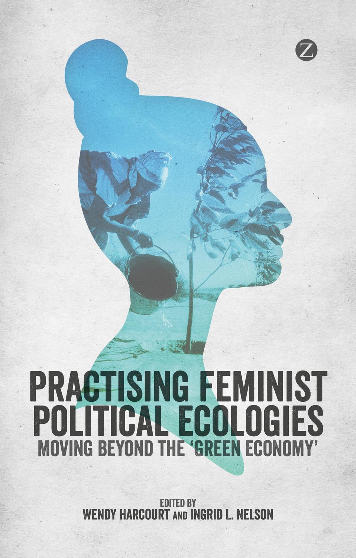 P-1494914870-Practising-Feminist-Political-Ecologies.jpg
