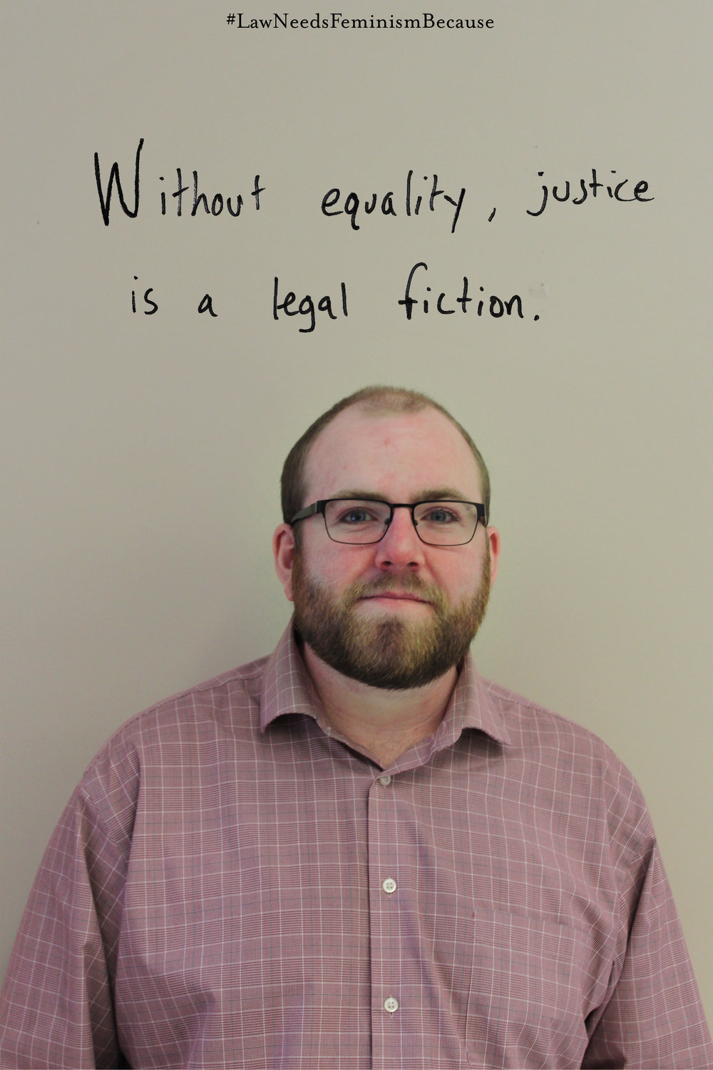 "Law Needs Feminism Because  ""Without equality, justice is a legal fiction"""