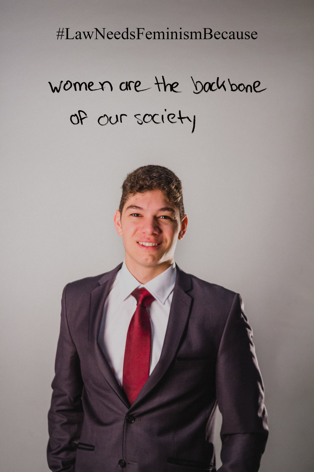 "Law Needs Feminism Because  ""Women are the backbone of our society."""