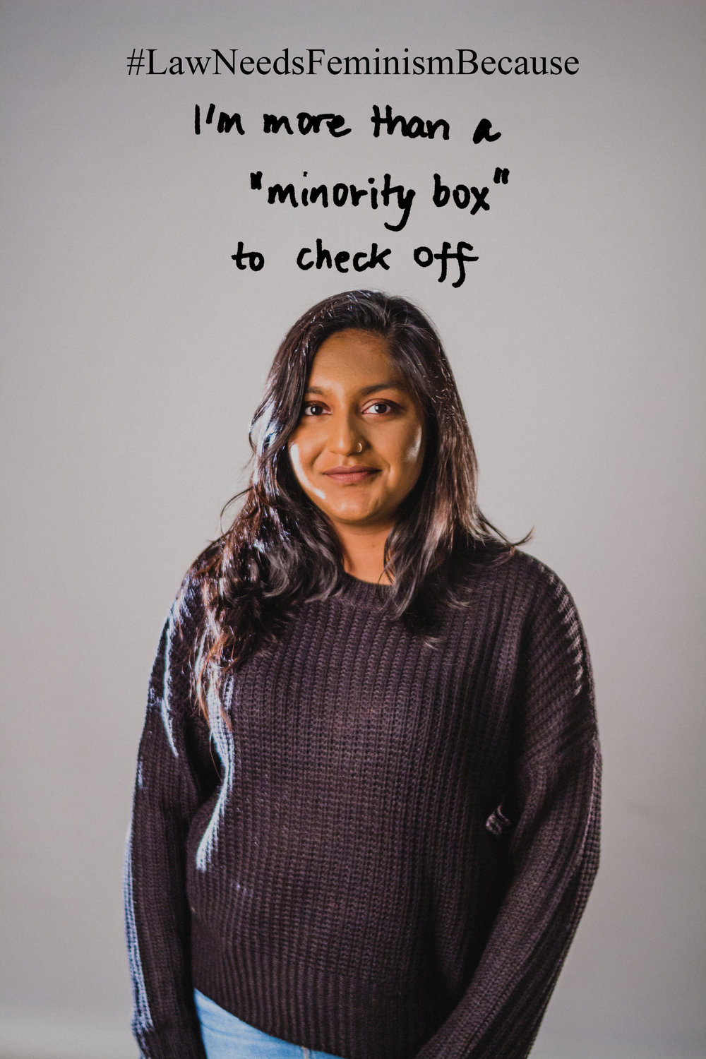 "Law Needs Feminism Because  ""I'm more than a 'minority box' to check off."""