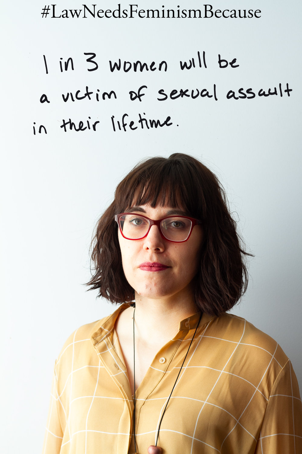 "Law Needs Feminism Because  ""1 in 3 women will be a victim of sexual assault in their lifetime."""