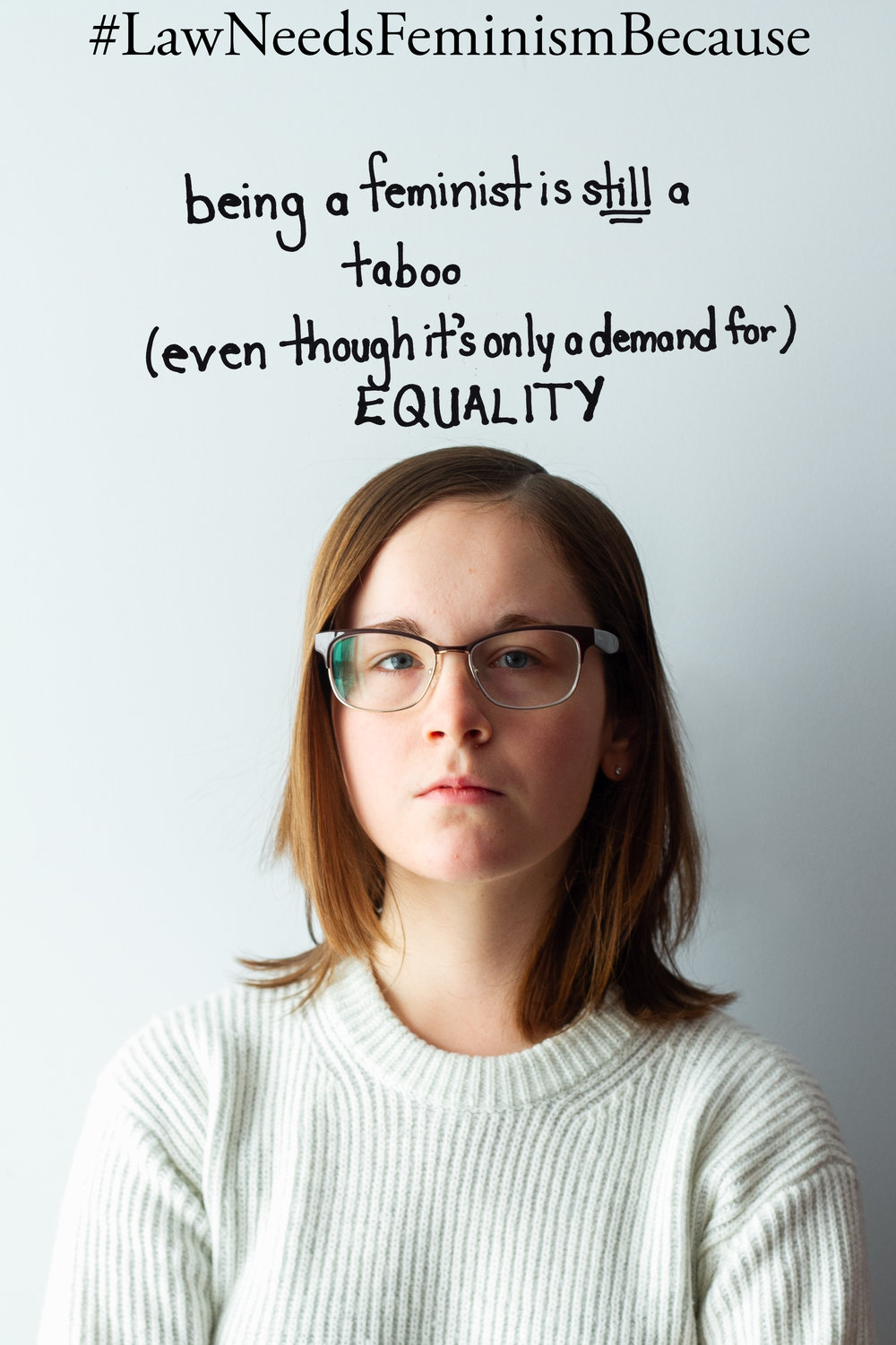"Law Needs Feminism Because  ""being a feminist is still a taboo (even though it's only a for equality)"""