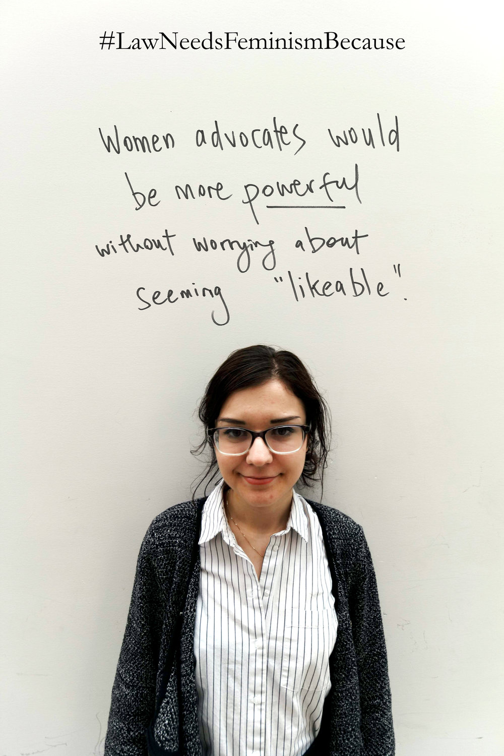 """Law Needs Feminism Because  """"Women advocates would be more powerful without worrying about seeming 'likeable'""""."""