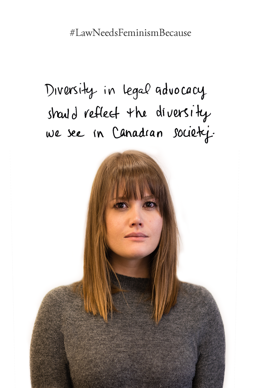 Law Needs Feminism Because  Diversity in legal advocacy should reflect the diversity we see in Canadian society.