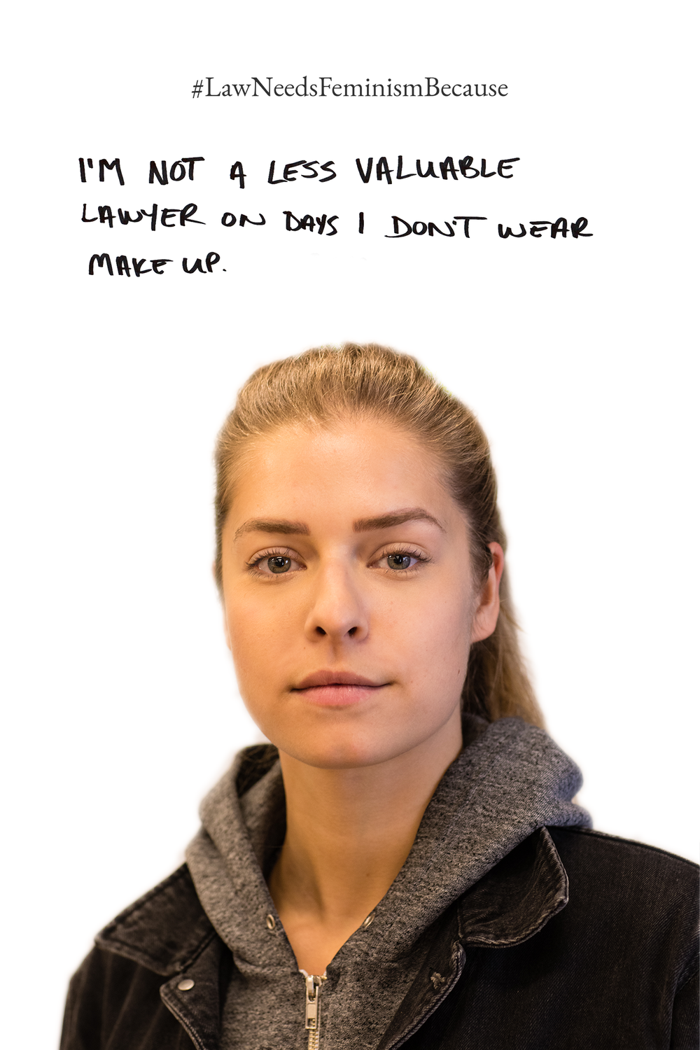Law Needs Feminism Because  I'm not a less valuable lawyer on days I don't wear makeup.