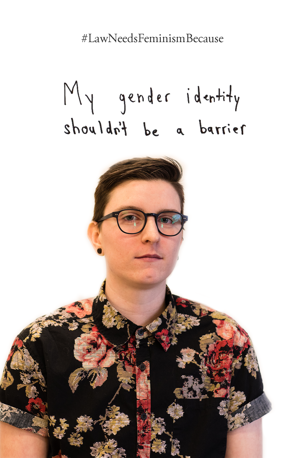 Law Needs Feminism Because  My gender identity shouldn't be a barrier