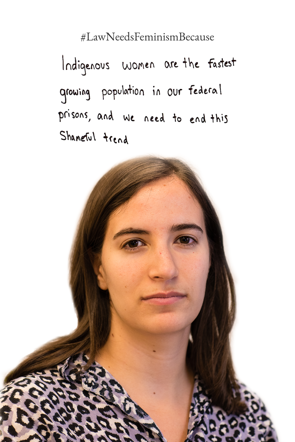 Law Needs Feminism Because  Indigenous women are the fastest growing population in our federal prisons, and we need to end this shameful trend