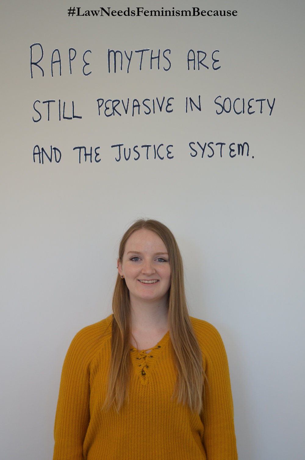 """Law Needs Feminism Because  """"Rape myths are still pervasive in society and the justice system."""""""