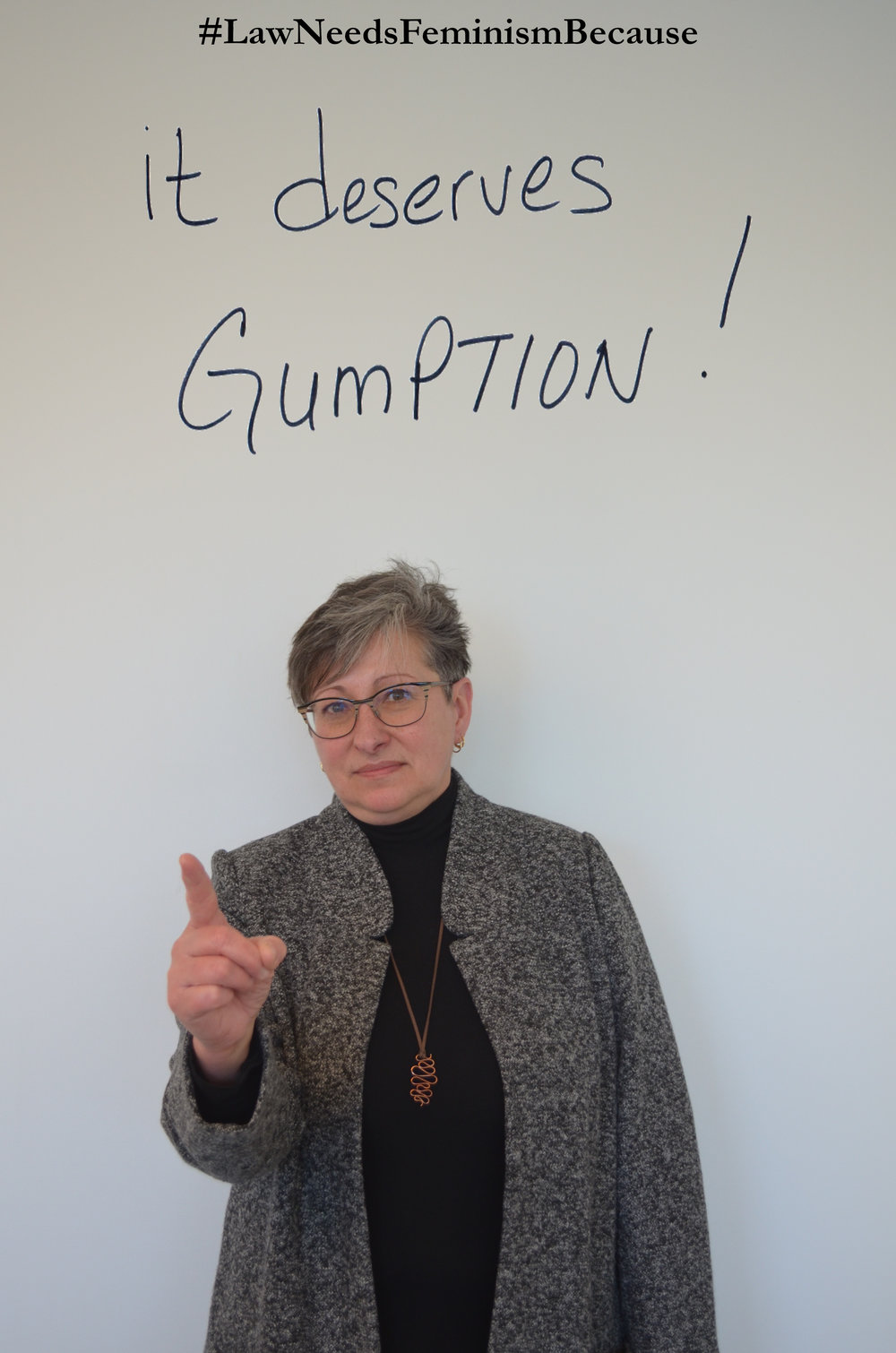 """Law Needs Feminism Because  """"it deserves Gumption!"""""""