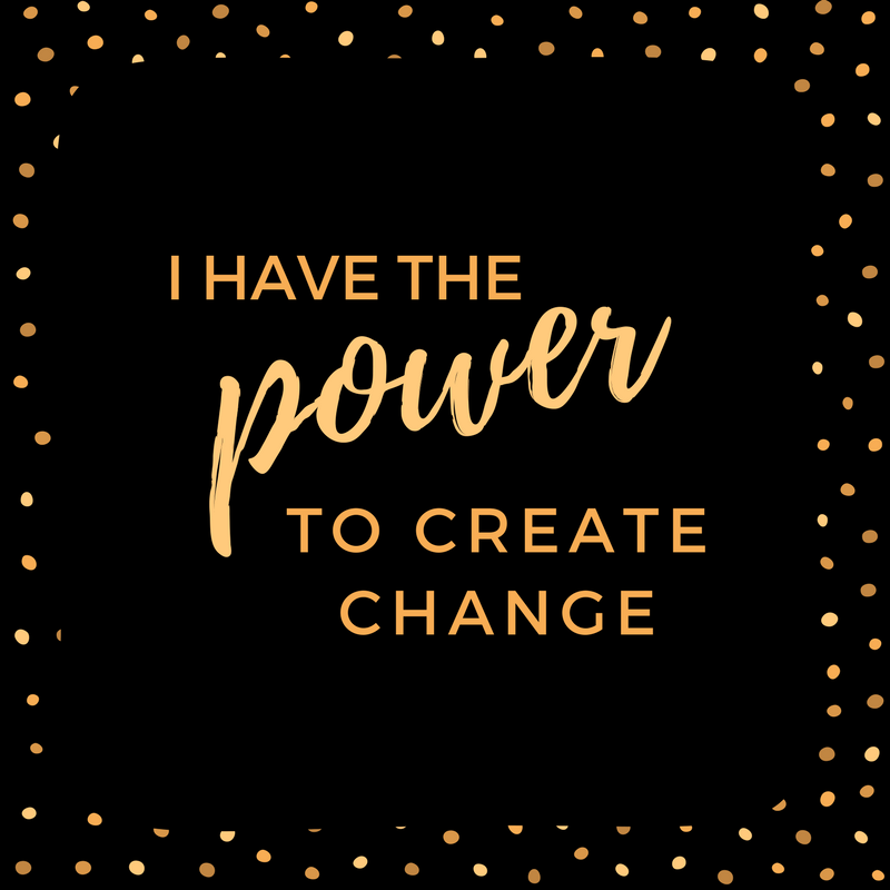 I have the powerto create change..png