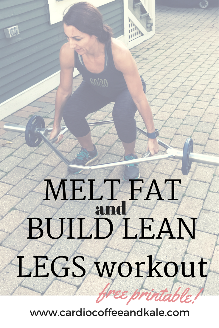 melt fat and build lean legs workout.png