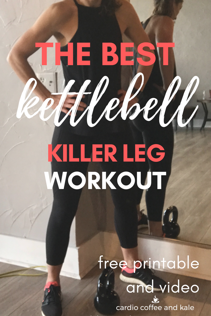 KILLER KETTLEBELL LEG.png www.cardiocoffeeandkale.com