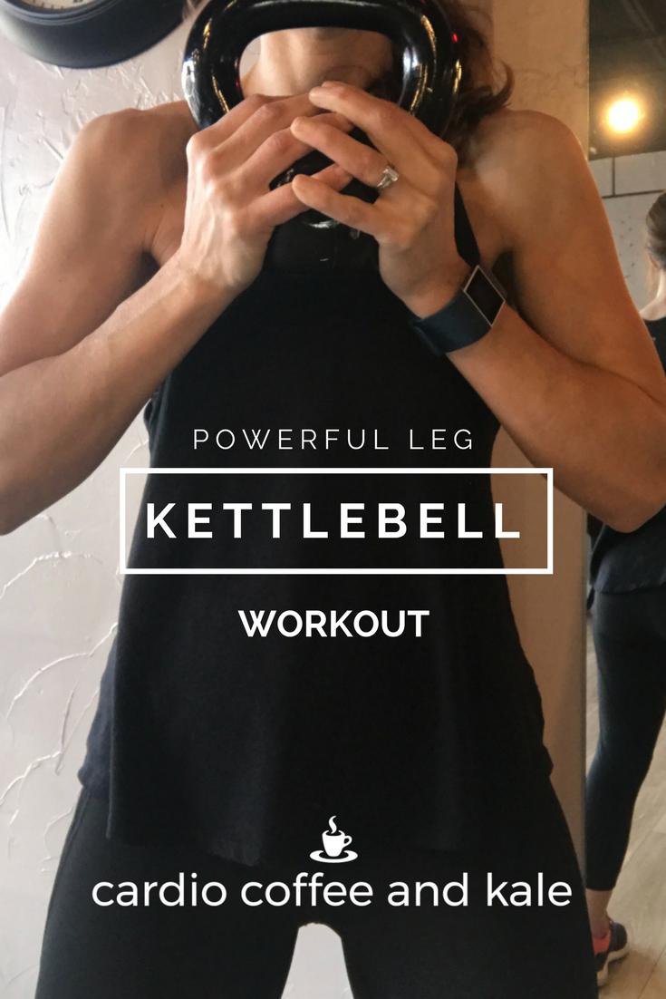 Powerful Kettlebell Leg Workout. www.cardiocoffeeandkale.com