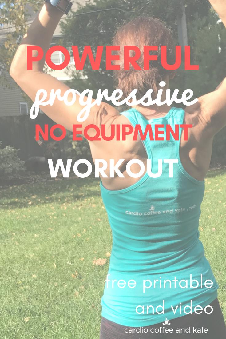 powerful progressive workout. www.cardiocoffeeandkale.com