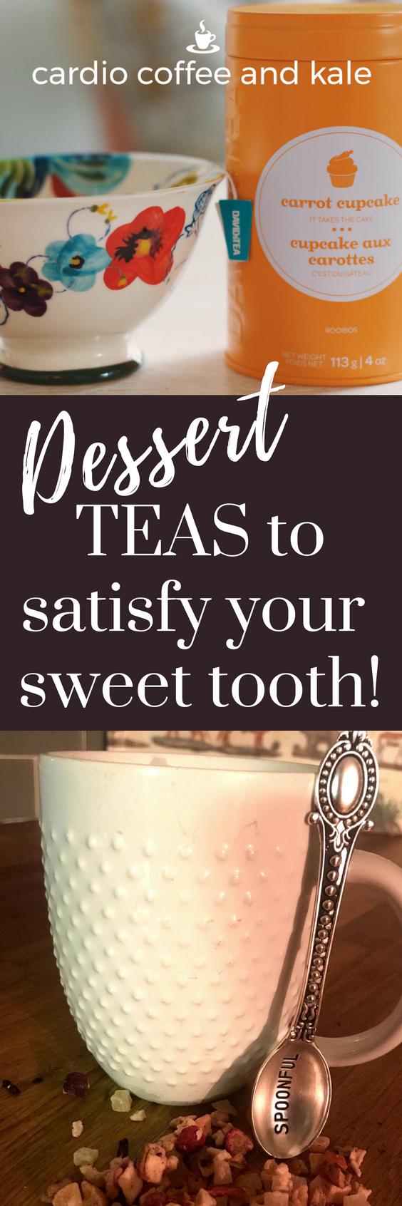 dessert teas long image.png www.cardiocoffeeandkale.com