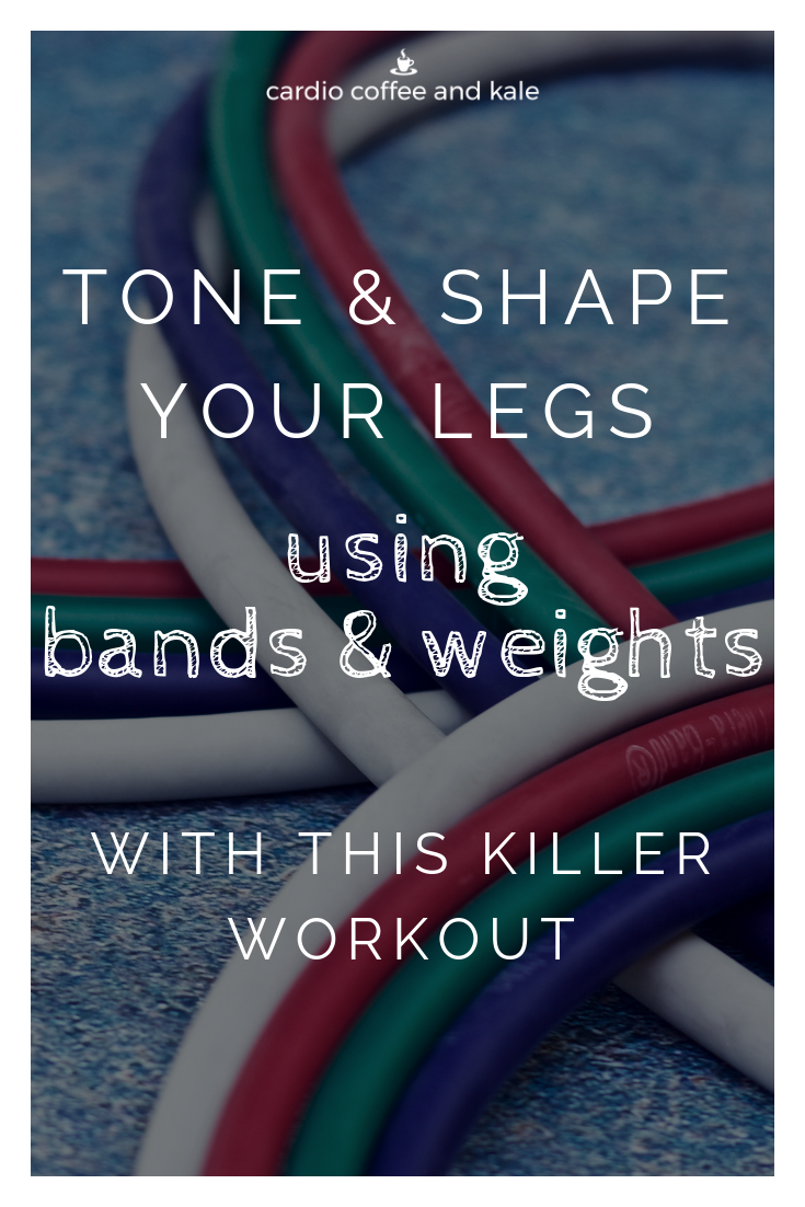 bands and weights lower body workout.png www.cardiocoffeeandkale.com