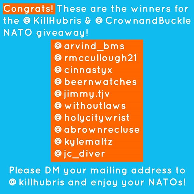 A big congrats to the winners of the @killhubris x @crownandbuckle NATO giveaway. If you're listed above, please DM your address information to @killhubris.  Special thanks to Sam of @killhubris and @crownandbuckle for making the whole giveaway possible. Long live the NATO! . . . #killhubris #crownandbuckle #giveaway #khcamo #natostraps #lizardcamo #thegreynato