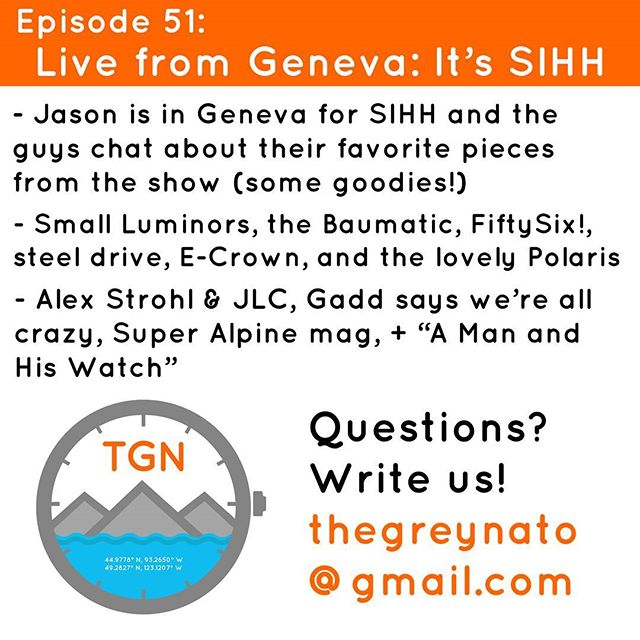 Jason is in a noisy apartment in Geneva, so it must be SIHH! In a sort of seen/unseen format, Jason and James break down some of their favs from SIHH, Jason with first-hand experience and James with all that the internet could offer to dull the pain of missing one of the big shows. From the Baumatic to the FiftySix, Geosphere, 38mm Luminors, and the stunning new Polaris line, SIHH had its share of strange, wonderful, and interesting. To wrap it up we have A Man and His Watch, Super Alpine, Alex Strohl for JLC, and more truth from Gadd. Just press play and thanks for listening!  #tgn #thegreynato #travel #adventure #diving #gear #watches #geneva #sihh #sihh2018