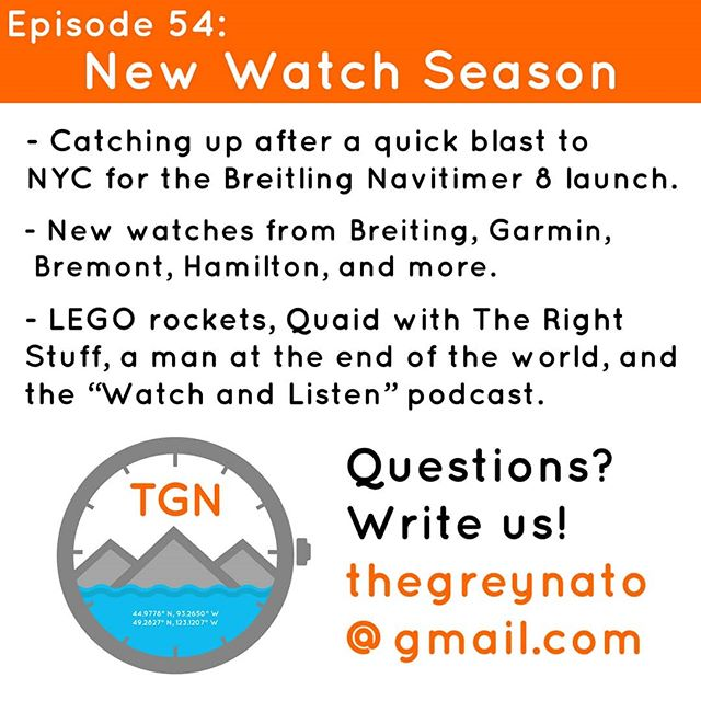 "It's March and that means new watch season is in full swing and we've got shiny new stuff from Garmin, Doxa, Bremont, and more. The guys catch up after some travel and share their thoughts on the new Breitling Navitimer 8 line after the recent launch event in NYC. Episode 54 is packed with a great looking new Hamilton hand winder, Quaid brings The Right Stuff, LEGO rockets, the ""Watch and Listen"" Podcast, Endurance, and a man at the end of the world. Just press play and thanks for listening! . . . #tgn #thegreynato #travel #adventure #diving #gear #watches #cars #breitling #hamilton #lego #nyc #space #bremont #garmin"