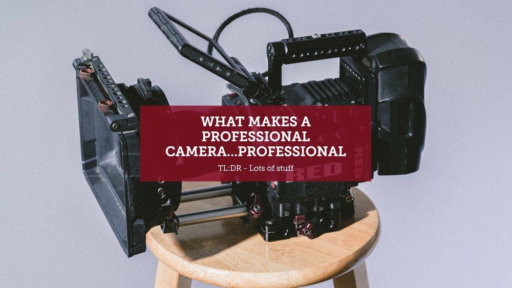 WhatMakesAProfessionalCamera