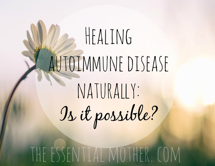 Healing Autoimmune Disease Naturally Is It Possible The