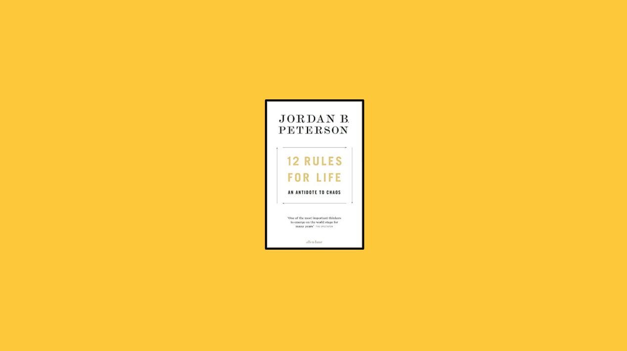 6 Profound Quotes From 12 Rules For Life By Jordan Peterson Alex