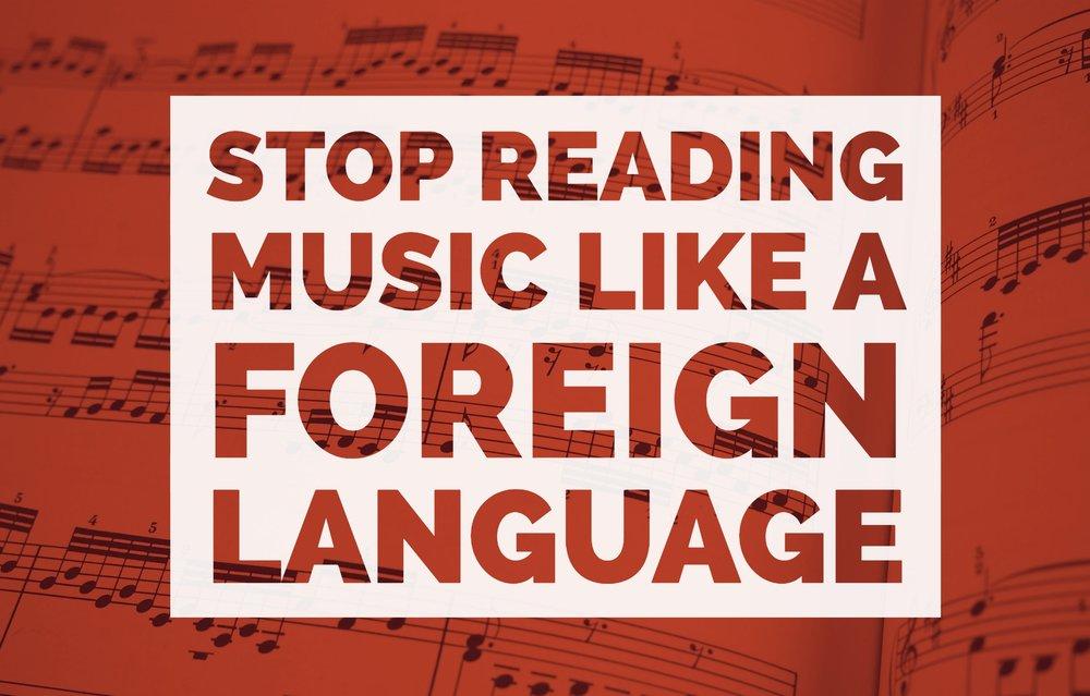 Reading Music Like Foreign Language.jpg
