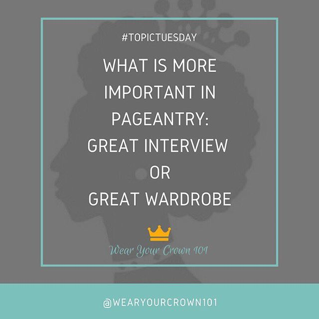 Happy #TopicTuesday Queens! Which is more important: A great interview or a great wardrobe? Share your thoughts in the comments section! #wearyourcrown101 #wearyourcrown #queen #queens #pageantgirl #pageantry #pageants #pageantgoals #pageantinterview  #queening #interview #pageantgown #missamerica #maot #missuniverse #missusa #missteenusa #missblackusa #msblackusa #missblackusatalentedteen #mbusam #missblackamerica #missblackamericacoed #missunitedstates #missearth #missglobe
