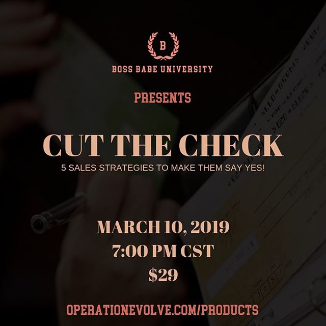 The three words I constantly am wanting to say to potential clients is: CUT THE CHECK!  But, as professionals, we know that it is NOT ok to say it.  So, what can we do to make sure that we are increasing our opportunity to close with our potential clients? Boss Babe University has an upcoming class, Cut The Check, that will cover 5 strategies that will make your clients say yaaaassssss! This class is only $29 and it will Be Love this Sunday. Register at operationevolve.com/products. Send any questions to info@operationevolve.com  #bossbabeuniversity #thebossbabeuniversity #cutthecheck #salesstrategies #salesstrategy #marketing #branding #goaldigger #levelup #bossup #bossbabe #strategy #jessicacalexander #goals #newclients #salesgoals #sixfigure #businessgrowth #brandingbabe #salesbabe