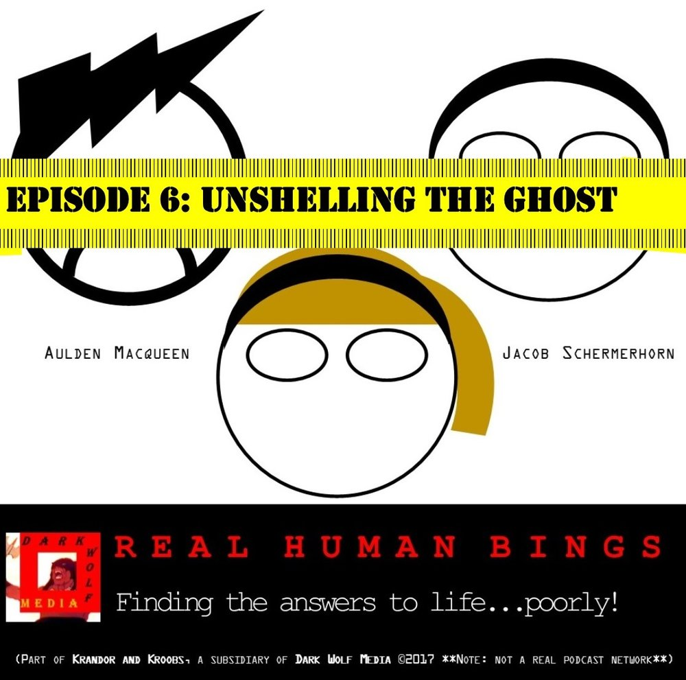 Episode 6 - Unshelling the Ghost (4/9/17)