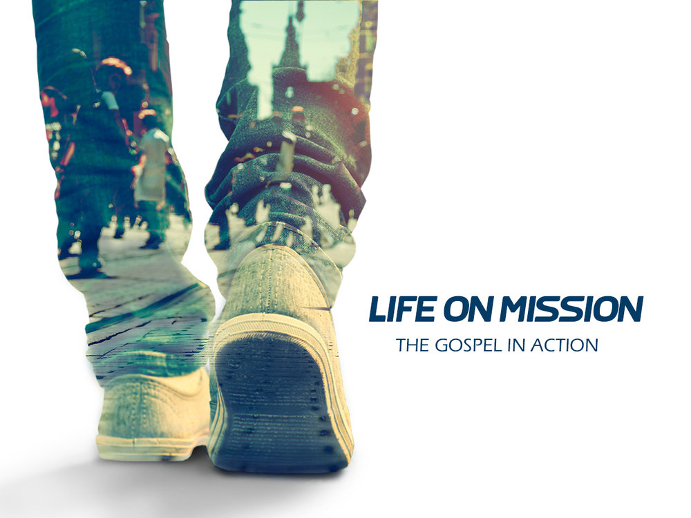 Life on Mission: The Gospel in Action
