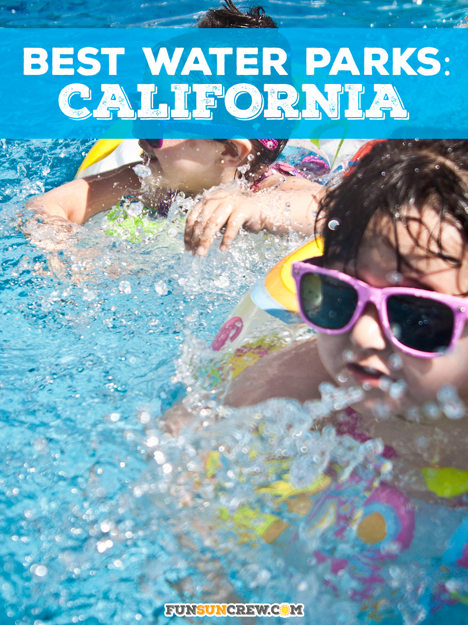 Best Water Parks in California - Find out which California water parks made the list! funsuncrew.com