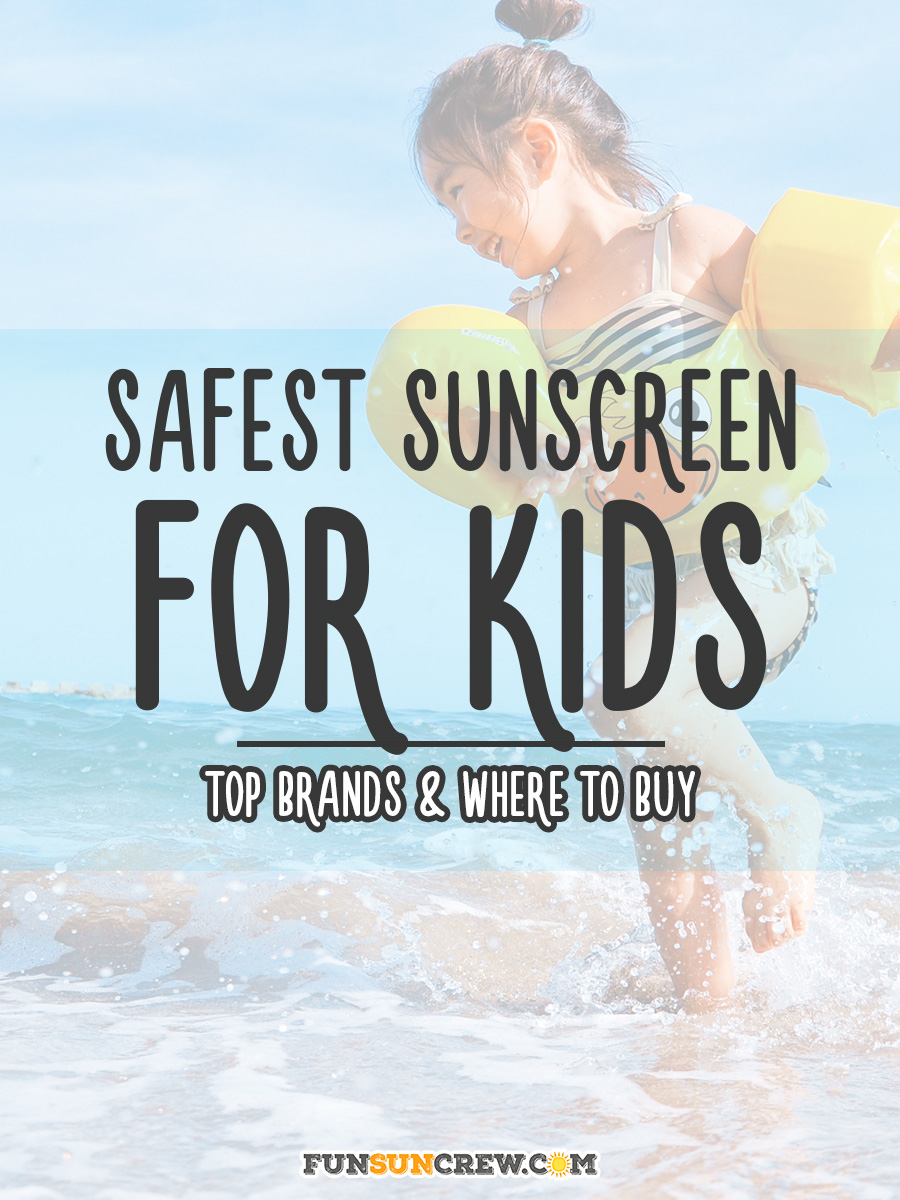 What's the safest sunscreen for kids? We list the top safest kids sunscreen brands and where to buy them.