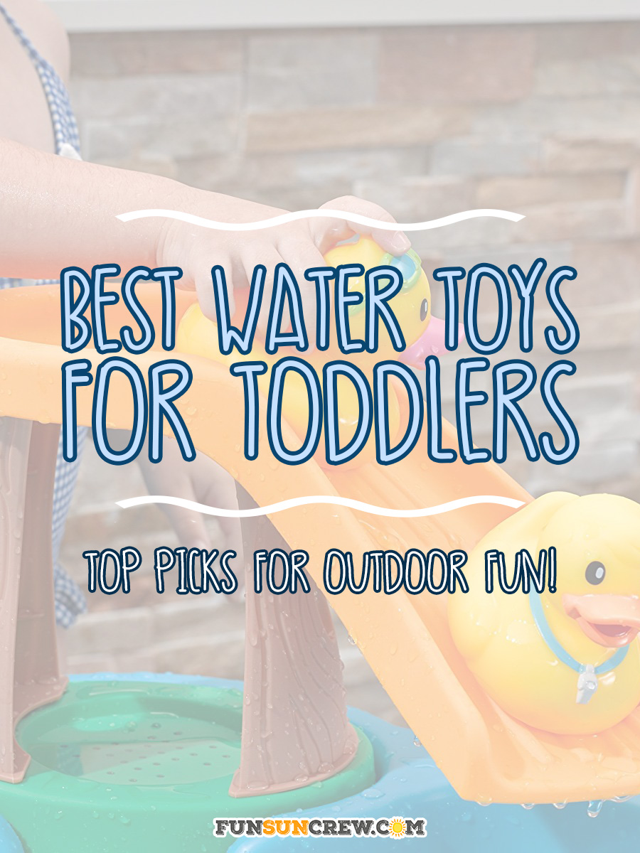 Best Water Toys for Toddlers - Outdoor summer toys - Funsuncrew.com