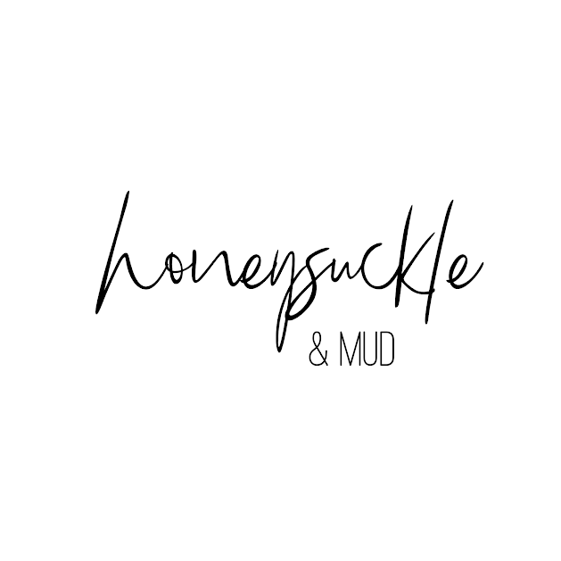 Honeysuckle & Mud