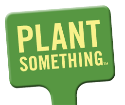 Don't Just Stand There.......Plant Something!.....or click here